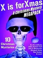X is for Xmas: A Christmas Mystery MEGAPACK ® ebook by Carla Coupe, Ron Goulart, Lillian Stewart Carl,...