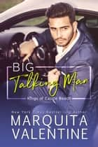 Big Talking Man ebook by Marquita Valentine