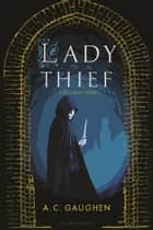 Lady Thief - A Scarlet Novel ebook by