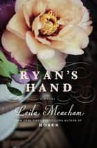 Ryan's Hand ebook by Leila Meacham