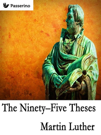 the 95 theses definition Explanation of the ninety-five theses lw 31:79-252 introduction luther's detailed explanations of the ninety-five theses is one of the most important documents.