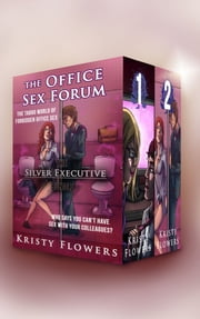 The Office Sex Forum - The Silver Executive Bundle ebook by Kristy Flowers