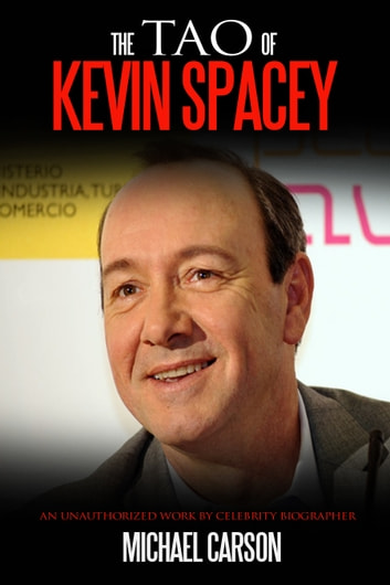 The Tao of Kevin Spacey ebook by Michael Carson