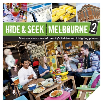 Hide & Seek Melbourne 2 ebook by Publishing, Explore Australia