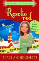 Rosolio Red ebook by Traci Andrighetti