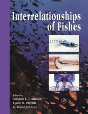 Interrelationships of Fishes ebook by Melanie L.J. Stiassny,Lynne R. Parenti,G. David Johnson