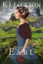 The Iron Earl ebook by K.J. Jackson