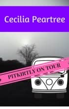 Pitkirtly on Tour ebook by Cecilia Peartree