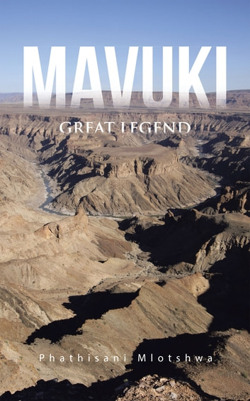 MAVUKI - Great Legend ebook by Phathisani Mlotshwa