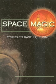 Space Magic ebook by David D. Levine,Sara A. Mueller