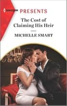 The Cost of Claiming His Heir ebook by Michelle Smart
