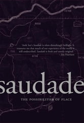 Saudade - The Possibilities of Place ebook by Anik See