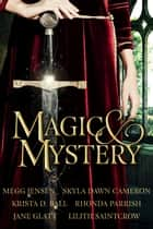 Magic & Mystery ebook by Lilith Saintcrow, Megg Jensen, Krista D. Ball,...