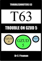 Trouble on Gzud 5 (Troubleshooters 63) ebook by Dr E J Yeaman