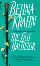 The Last Bachelor eBook by Betina Krahn