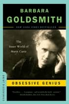 Obsessive Genius: The Inner World of Marie Curie (Great Discoveries) ebook by Barbara Goldsmith