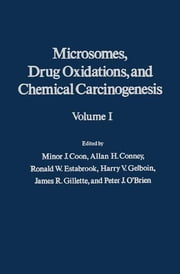 Microsomes, Drug Oxidations and Chemical Carcinogenesis V1 ebook by Minor Coon