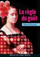 La Règle du goût ebook by David Hume