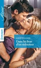 Dans les bras d'un séducteur ebook by Cathy Williams