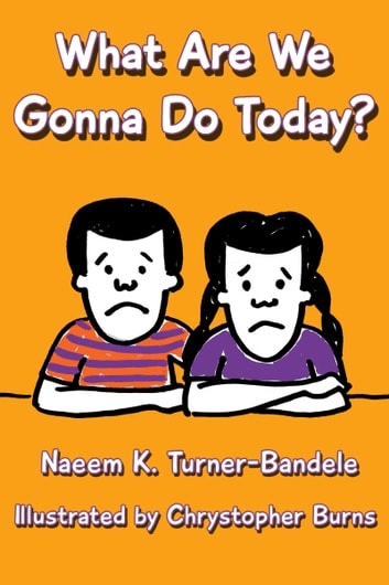What Are We Gonna Do Today? ebook by Naeem Turner-Bandele