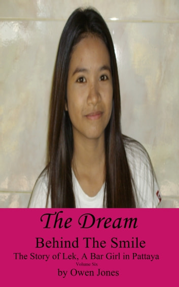 The Dream - The Story of Lek, a Bar Girl in Pataya ebook by Owen Jones