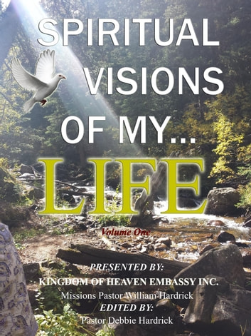 Spiritual Visions Of My Life - Journey Of Grace, #5 ebook by William Hardrick