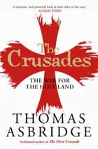 The Crusades - The War for the Holy Land ebook by Thomas Asbridge
