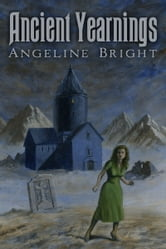 Ancient Yearnings ebook by Angeline Bright
