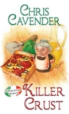 Killer Crust ebook by Chris Cavender