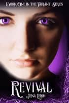 Revival (The Variant Series, #1) ebook by Jena Leigh