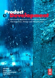 Product Development: A Structured Approach to Design and Manufacture ebook by Mital, Anil