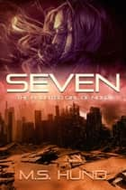 Seven - The Haunted Girl of NuLo ebook by M.S. Hund
