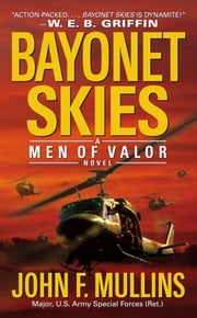 Bayonet Skies - Men of Valor ebook by John F. Mullins