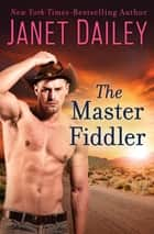The Master Fiddler ebook by Janet Dailey
