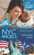 NYC Angels: Heiress's Baby Scandal (Mills & Boon Medical) (NYC Angels, Book 2) ebook by Janice Lynn