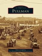 Pullman ebook by Robert Luedeking,The Whitman County Historical Society