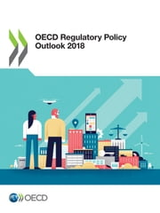 OECD Regulatory Policy Outlook 2018 ebook by Collectif