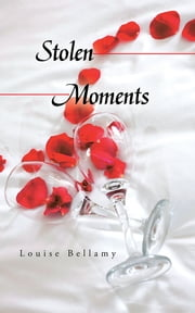 Stolen Moments ebook by Louise Bellamy