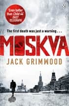 Moskva - 'The new Le Carre' BBC Radio 2 The Sara Cox Show eBook by Jack Grimwood
