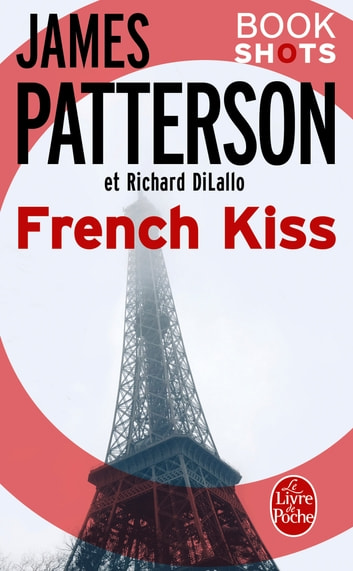 French Kiss - Bookshots eBook by James Patterson,Richard DiLallo