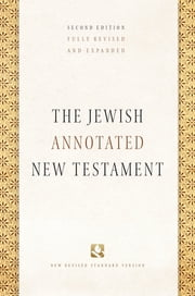 The Jewish Annotated New Testament ebook by Amy-Jill Levine, Marc Zvi Brettler