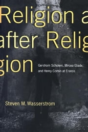 Religion After Religion ebook by Wasserstrom, Steven M.