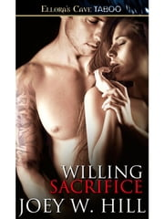 Willing Sacrifice ebook by Joey W. Hill