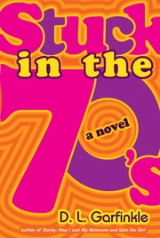 Stuck in the 70's ebook by D. L. Garfinkle