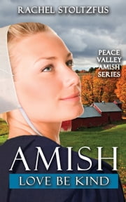 Amish Love Be Kind ebook by Rachel Stoltzfus