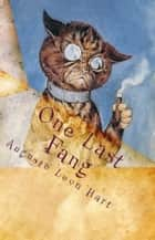 One Last Fang ebook by Auguste Leon Hart