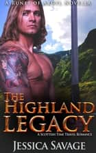 The Highland Legacy - The Runes of Argyll, #3 ebook by Jessica Savage