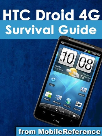 HTC Droid 4G Survival Guide (Mobi Manuals) ebook by K,Toly