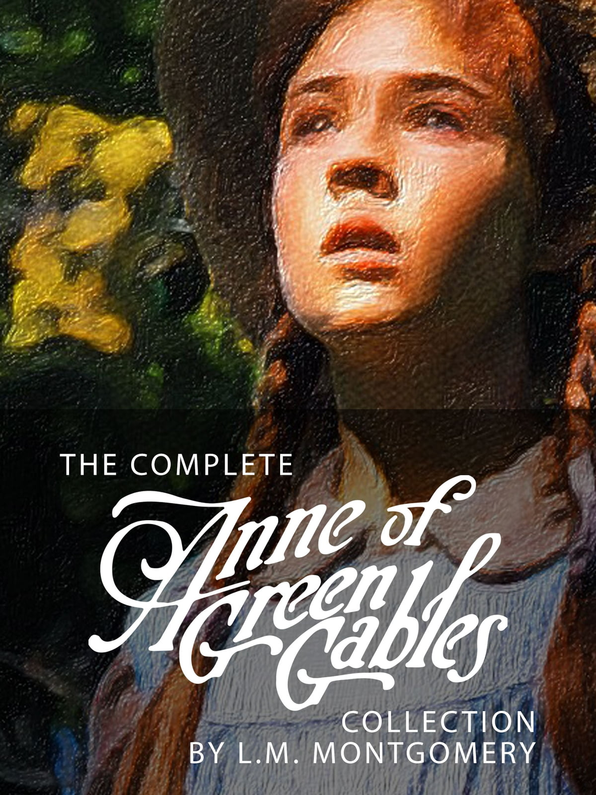 The Complete Anne Of Green Gables Collection Ebook By L M