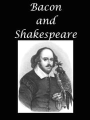 Bacon and Shakespeare ebook by William Henry Burr,Andrew Lang,Edwin Durning-Lawrence